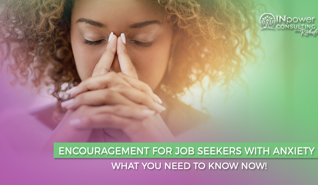Encouragement For Job Seekers With Anxiety